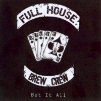 Full House Brew Crew-Bet It All