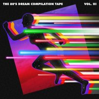 VA-The 80s Dream Compilation Tape vol.3