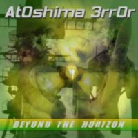 At0shima 3rr0r-Beyond The Horizon