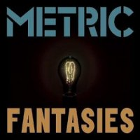 Metric — Fantasies [Deluxe Edition] (2010)