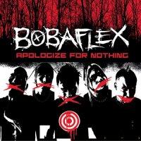 Bobaflex-Apologize For Nothing