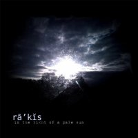 Rāˈkĭs - In the Light of a Pale Sun