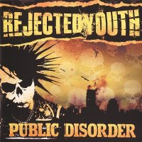 Rejected Youth-Public Disorder