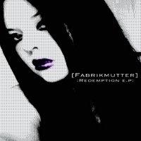 [Fabrikmutter] — :Redemption E.P: (2017)