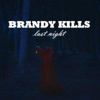 Brandy Kills-Last Night