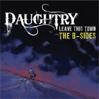 Daughtry - Leave this town The B-Sides (2010)-Leave this town The B-Sides