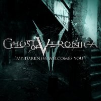 Ghost Of Veronica - My Darkness Welcomes You