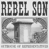 Rebel Son-Outhouse Of Representatives