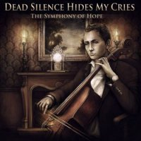 Dead Silence Hides My Cries-The Symphony Of Hope