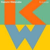Kazumi Watanabe — Kilowatt (1989)