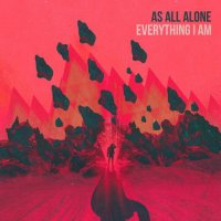 As All Alone-Everything I Am