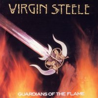 Virgin Steele-Guardians Of The Flame [Remastered 2002]