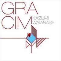 Kazumi Watanabe — Gracim (2013)