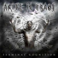 Arise In Chaos — Terminal Cognition (2016)