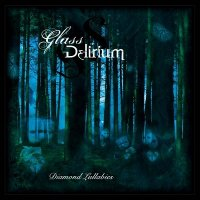 Glass Delirium — Diamond Lullabies (2012)