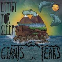 Effigy For Sleep — Giants Tears (2017)