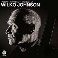 Wilko Johnson-I Keep It To Myself: The Best Of
