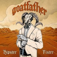 Goatfather-Hipster Fister