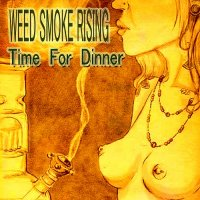 Weed Smoke Rising — Time For Dinner (2017)