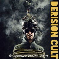 The Derision Cult — Bureaucratic For The Sheeple (2017)
