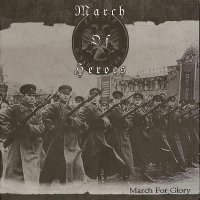 March Of Heroes — March For Glory (2007)