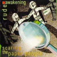 Rude Awakening-Scaring The Paper People