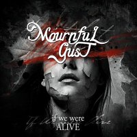 Mournful Gust-If We Were Alive