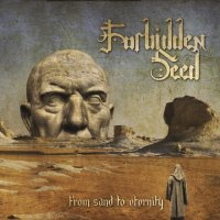 Forbidden Seed-From Sand to Eternity
