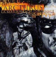 Arcturus-La Masquerade Infernale (2003 Re-Released)