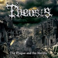 Theosis-The Plague And The Heretic