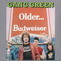 Gang Green — Older…Budweiser [2007 Re-Issued] (1988)