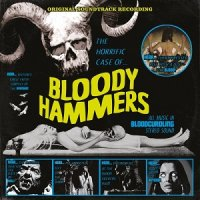 Bloody Hammers — The Horrific Case of Bloody Hammers (2017)