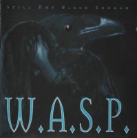 W.A.S.P.-Still Not Black Enough