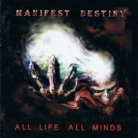 Manifest Destiny-All Life, All Minds