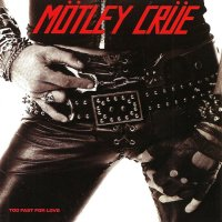 Motley Crue-Too Fast For Love (Reissued 2003)