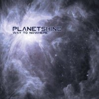 Planetshine-Way to Nowhere