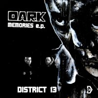 District 13-Dark Memories