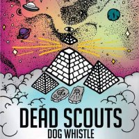Dead Scouts-Dog Whistle