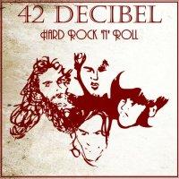 42 Decibel - Hard Rock \'N\' Roll [WEB Release] (2013)  Lossless