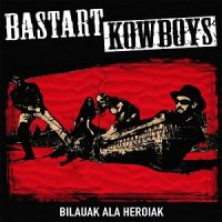 Bastart Kowboys-Bilauak Ala Heroiak