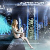 Alpha Point — High Like The Angels (2012)