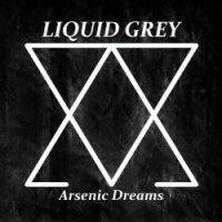 Liquid Grey-Arsenic Dreams