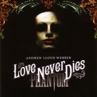 Various Artists-Love Never Dies (music by Andrew Lloyd Webber)