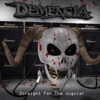 Demencia — Straight For The Jugular (2017)