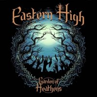 Eastern High — Garden of Heathens (2017)