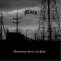 Mara-Abandonment, Decay and Death (Demo)
