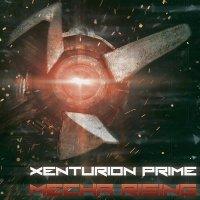 Xenturion Prime-Mecha Rising (2CD)