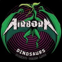 Airborn-Dinosaurs: 20 Years Live