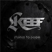 Keef-Stoned To Doom