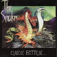 The Snakes - Once Bitten...